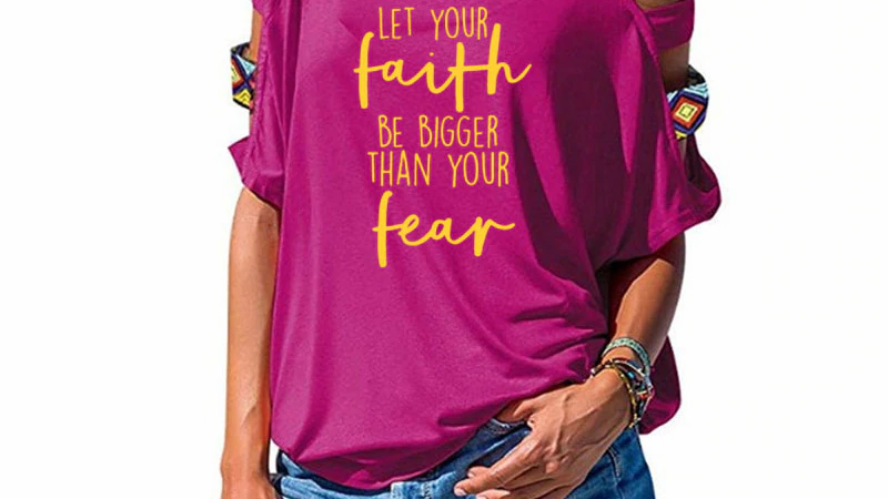 """Let Your Faith Be Bigger Than Your Fear"" Womens  Quality Off  Shoulder Tee"