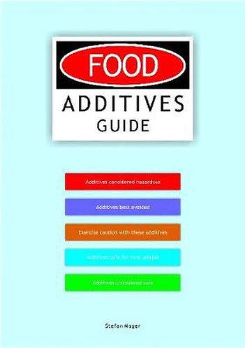 Stefan Mager - Food Additives Guide