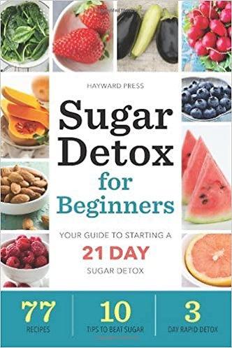 Hayward Press - Sugar Detox For Beginners