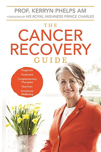 Kerryn Phelps - The Cancer Recovery Guide