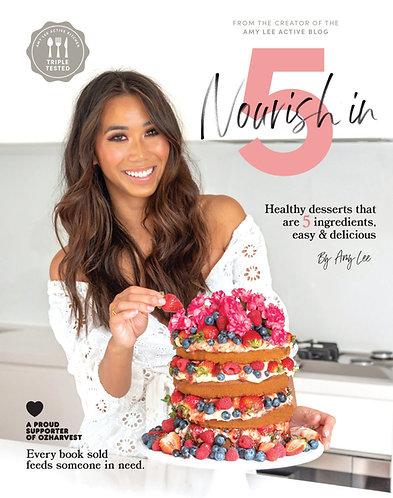 Amy Lee - Nourish in 5 Cookbook