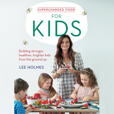 Lee Holmes - Supercharged Food for Kids