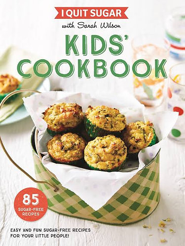 Sarah Wilson - I Quit Sugar Kids Cookbook