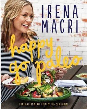 Irena Macri - Happy Go Paleo