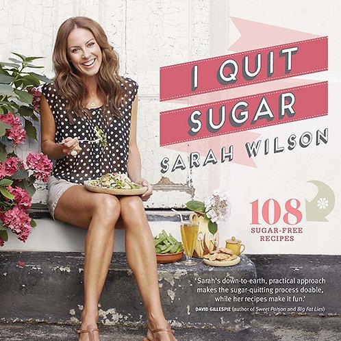 Sarah Wilson - I Quit Sugar