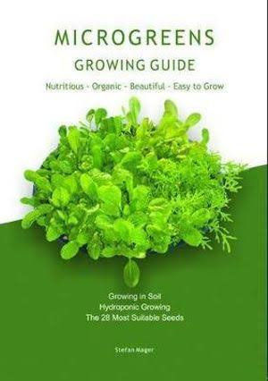 Stefan Mager - Microgreens Guide