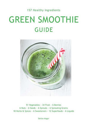 Stefan Mager -  Green Smoothie Guide