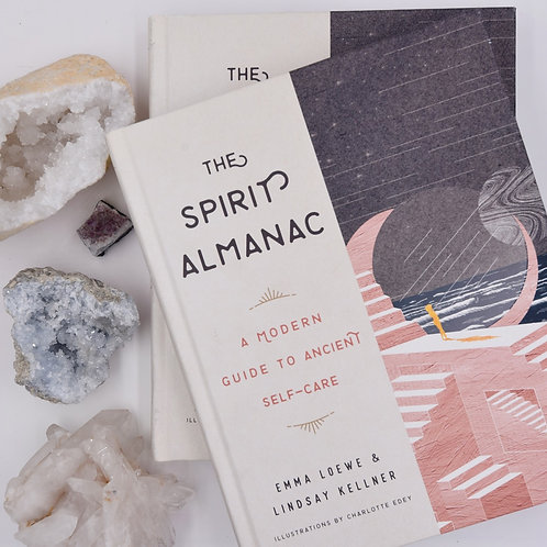 The Spirit Almanac : A Modern Guide to Ancient Self-Care (Hardcover)