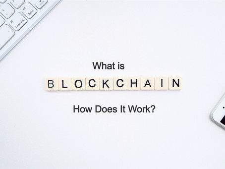 WHAT IS THE BLOCKCHAIN, AND HOW DOES IT WORK?