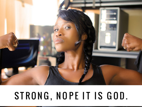 Strong... Nope it's God