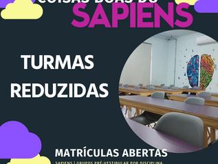 COISAS BOAS DO SAPIENS IV: TURMAS REDUZIDAS