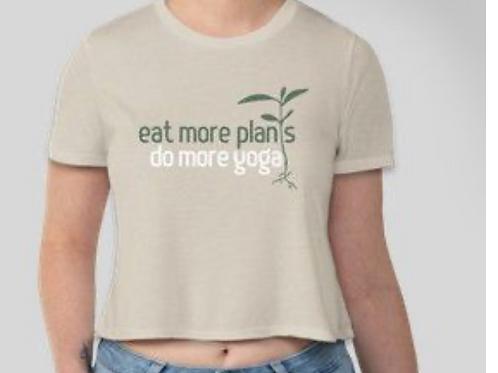 Eat More Plants, Do More Yoga. Crop T-Shirt