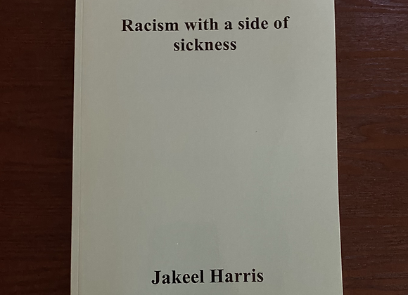 Racism with a Side of Sickness