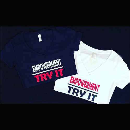 Empowerment / Try It  : V- Neck T- Shirt