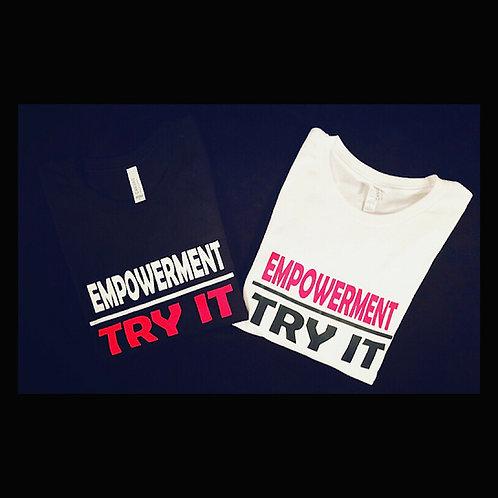 Empowerment / Try It  : Crew Neck T- Shirt