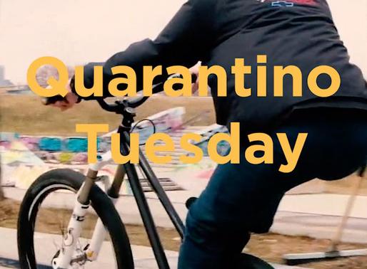 Quarantino Tuesday