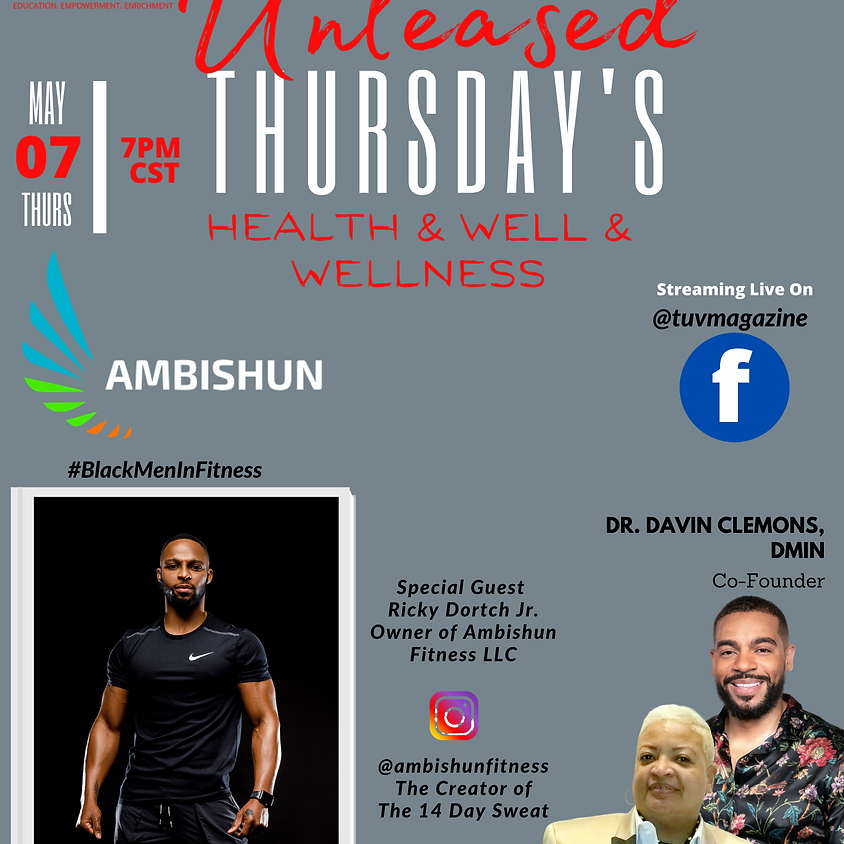 """The Unleashed Show """"Health and Wellness"""" with Ambishun"""