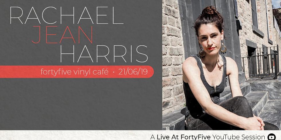 Live At FortyFive • Rachael Jean Harris
