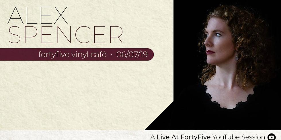 Live At FortyFive • Alex Spencer