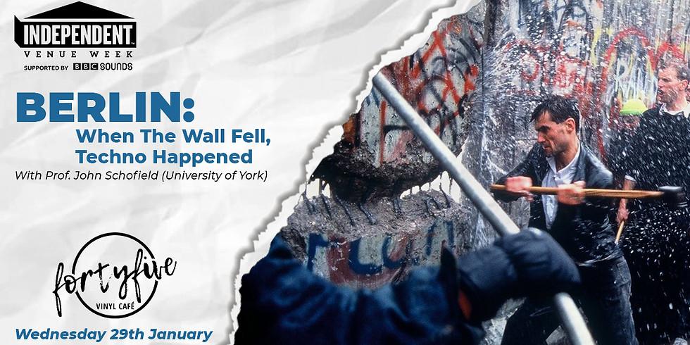 IVW: Berlin - When The Wall Fell, Techno Happened!