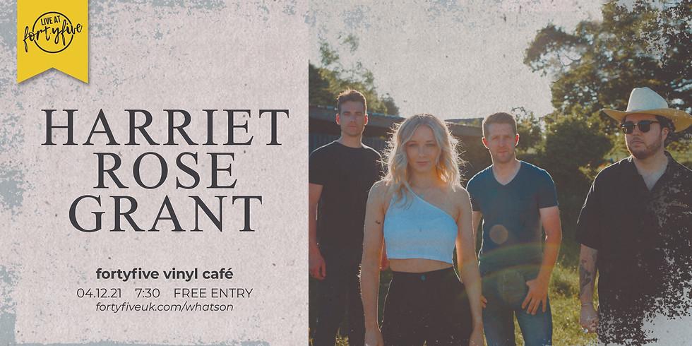 Harriet Rose Grant • Live At FortyFive