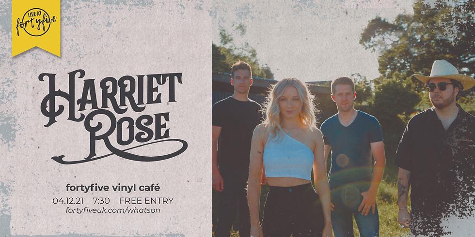 Harriet Rose Band • Live At FortyFive
