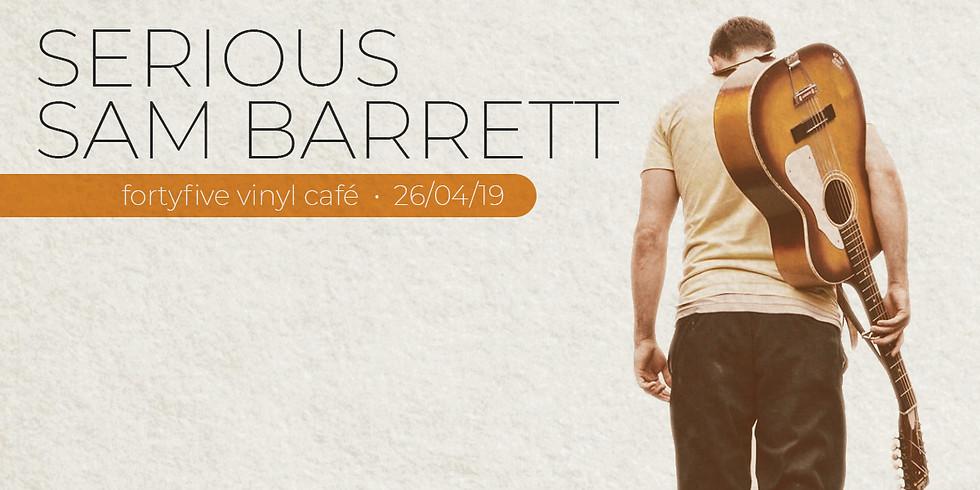 Live At FortyFive • Serious Sam Barrett