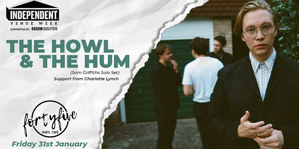 IVW: The Howl & The Hum (Sam Griffiths Solo) // Charlotte Lynch