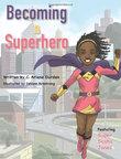 Becoming a Superhero by C. Ariane Durden