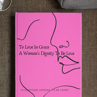 To Love In Grace A Woman's Dignity To Be Loved By Antoinette Denise M