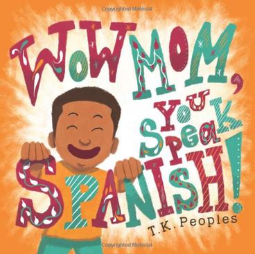 Wow Mom, You Speak Spanish!