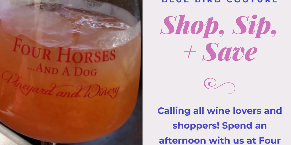 Shop, Sip + Save with Four Horses and a Dog