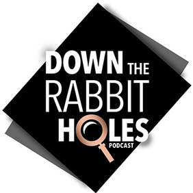 Down the Rabbit Holes Podcast Cover Art