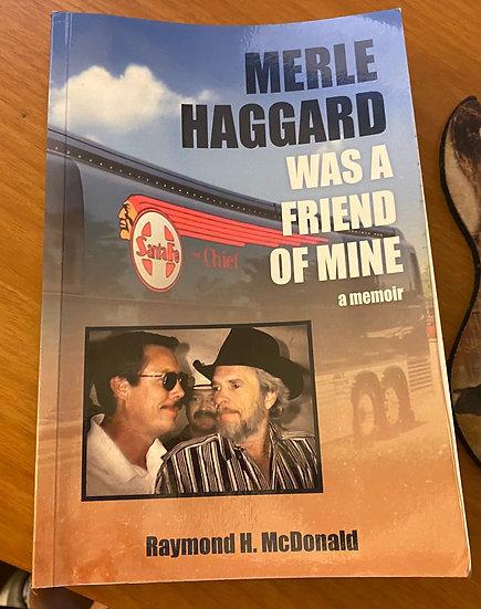 MERLE HAGGARD WAS A FRIEND OF MINE
