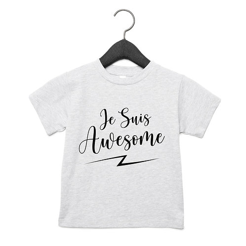 Je Suis Awesome Toddler T-Shirt