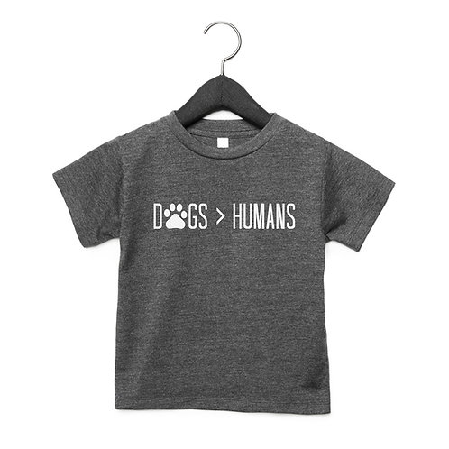 Dogs Over Humans Toddler T-Shirt