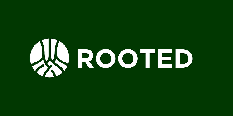 Rooted - Spring 2021 Launch