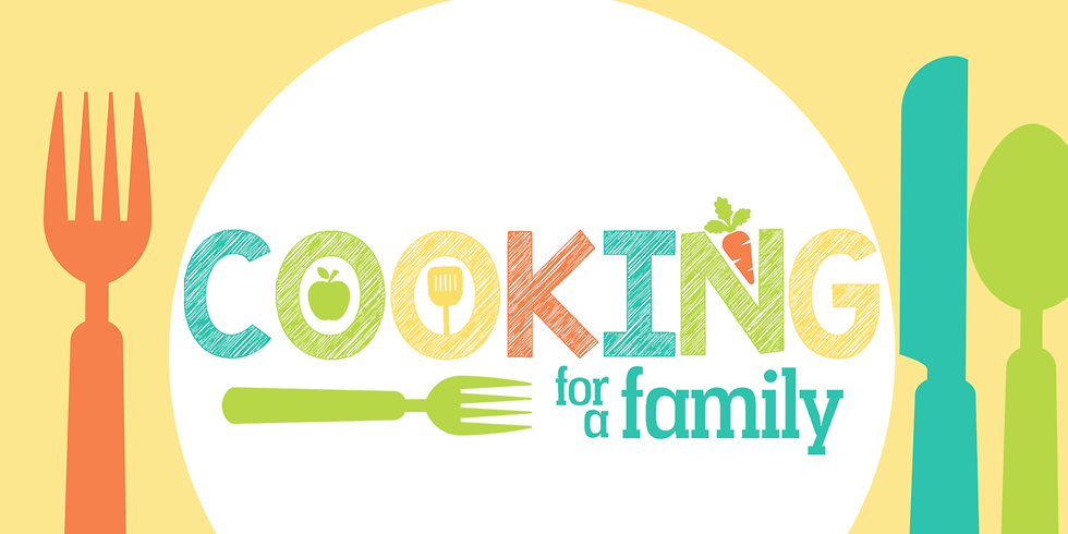 Cooking for a Family - POSTPONED
