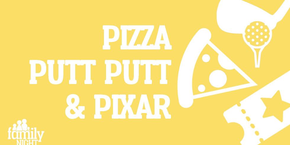 Family Night: Putt Putt, Pizza and Pixar
