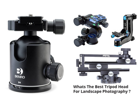 What's The Best Tripod Head For Landscape Photography ?