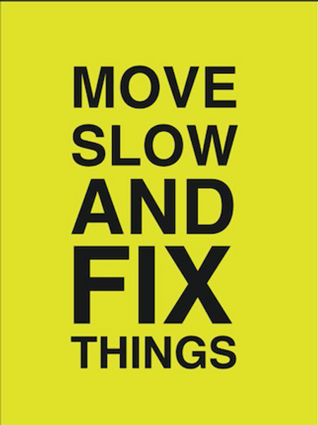 Move Slow & Fix Thing - 12x18 Poster