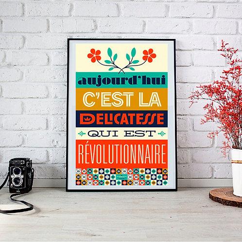 """Affiche """"La Délicatesse Révolutionnaire"""""""