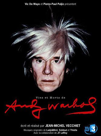 VIES ET MORTS DE ANDY WARHOL