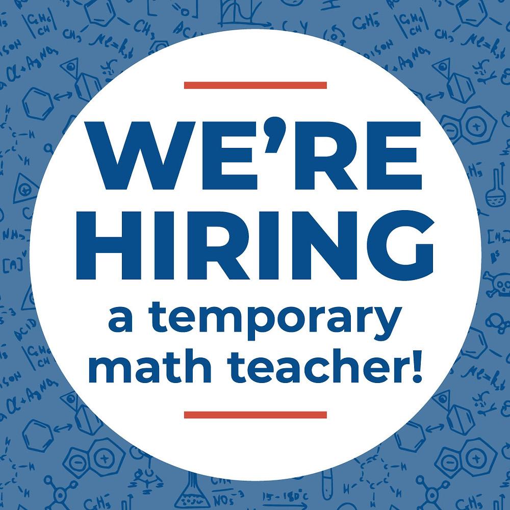 We're Hiring a Temporary Math Teacher!