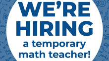 We're Hiring a temporary Math Teacher!