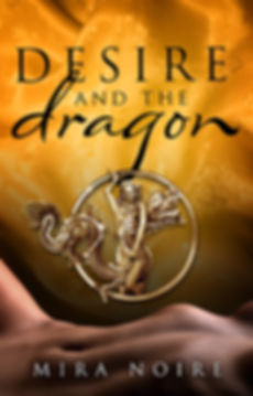 Book: Desire and the Dragon, by Mira Noire