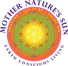 Mother Nature's Sun - Earth Conscious Living