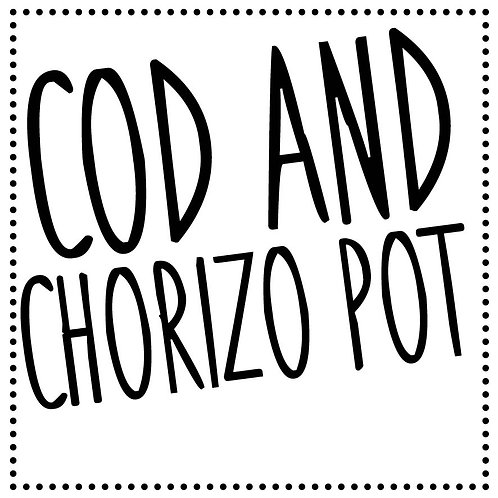 COD AND CHORIZO POT