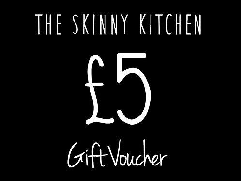 £5 Skinny Kitchen Voucher