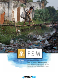 An Assessment of Faecal Sludge Management Policies and Programmes at the National and Select States Level
